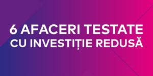 Vino la workshop: 6 afaceri testate cu investitie redusa – [Bucuresti si Ploiesti]
